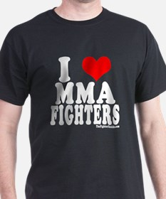 I LOVE MMA FIGHTERS T-Shirt
