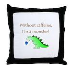 CAFFEINE MONSTER Throw Pillow