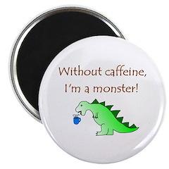 CAFFEINE MONSTER Magnet