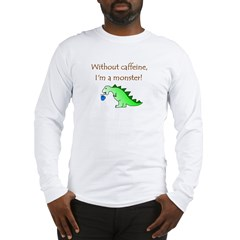 CAFFEINE MONSTER Long Sleeve T-Shirt