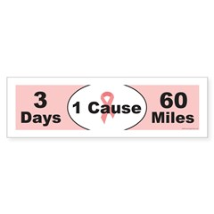 3 Days 60 Miles 1 Cause Bumper Sticker (10 pk)