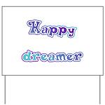 Happy Dreamer Yard Sign