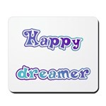 Happy Dreamer Mousepad