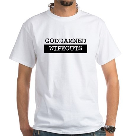 GODDAMNED WIPEOUTS White T-Shirt