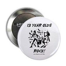"""13 Year Olds Rock 2.25"""" Button"""
