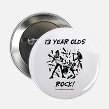 "13 Year Olds Rock 2.25"" Button"