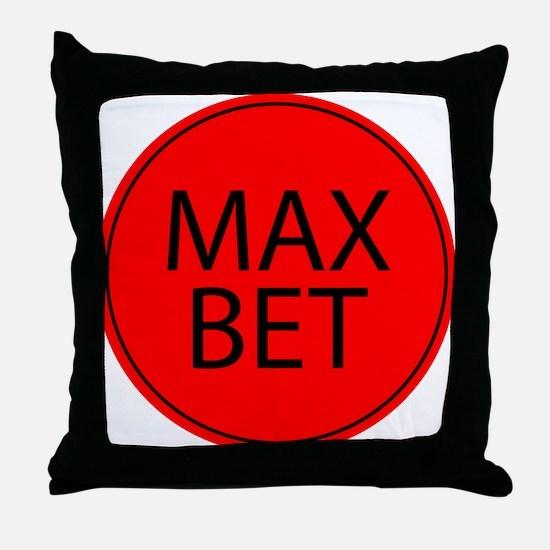 Max Bet Throw Pillow