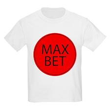 Max Bet T-Shirt