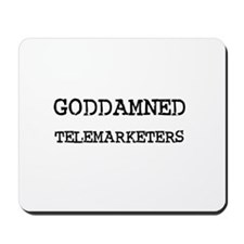 GODDAMNED TELEMARKETERS Mousepad