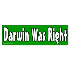 Darwin Was Right Bumper Bumper Sticker