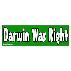 Darwin Was Right Bumper Bumper Sticker