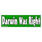 Darwin Was Right Bumper Sticker