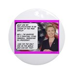"""""""Hillary's qualifications"""" Ornament (Rou"""
