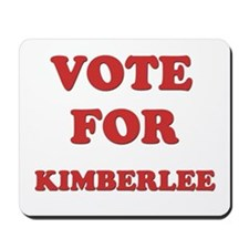 Vote for KIMBERLEE Mousepad