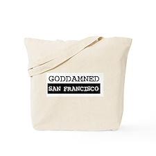 GODDAMNED SAN FRANCISCO Tote Bag