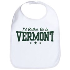 I'd Rather Be In Vermont Bib