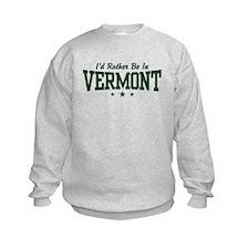 I'd Rather Be In Vermont Sweatshirt