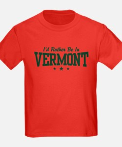 I'd Rather Be In Vermont T