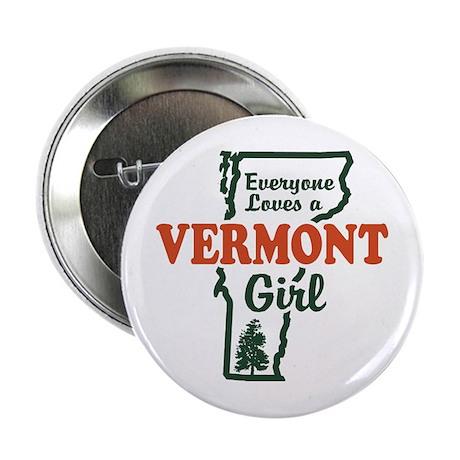 """Everyone Loves a Vermont Girl 2.25"""" Button"""