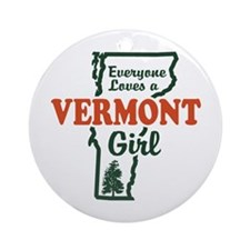 Everyone Loves a Vermont Girl Ornament (Round)