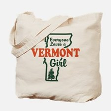 Everyone Loves a Vermont Girl Tote Bag