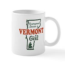 Everyone Loves a Vermont Girl Mug
