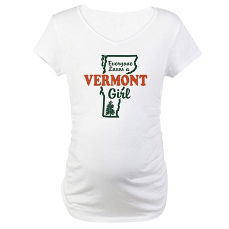 Everyone Loves a Vermont Girl Maternity T-Shirt