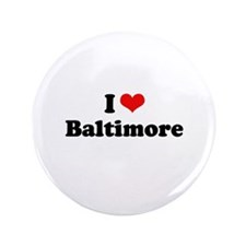 """I love Baltimore 3.5"""" Button (100 pack)"""