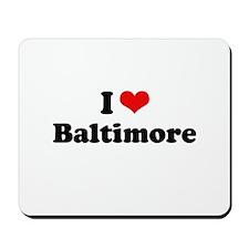 I love Baltimore Mousepad