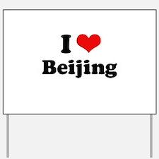 I love Beijing Yard Sign