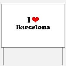 I love Barcelona Yard Sign