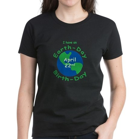 Earth Day Birthday Women's Dark T-Shirt