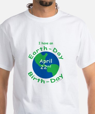 Earth Day Birthday White T-Shirt