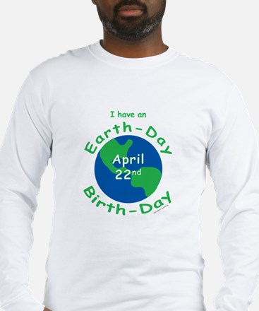 Earth Day Birthday Long Sleeve T-Shirt