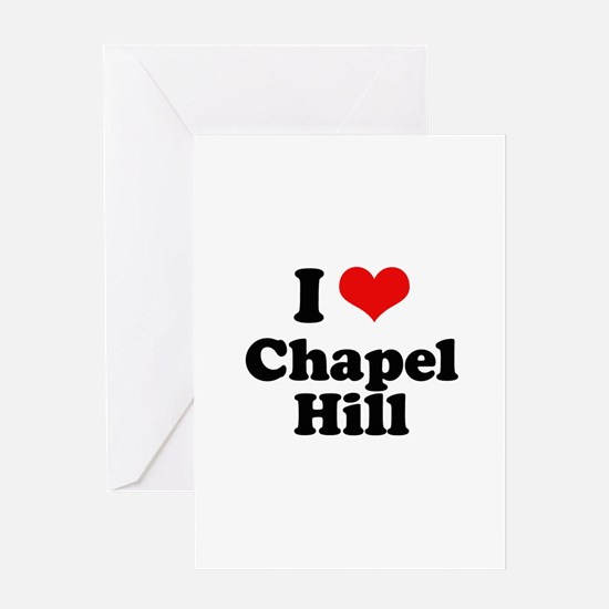 I Love Chapel Hill Greeting Card