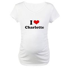 I love Charlotte Maternity T-Shirt