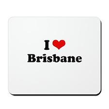 I love Brisbane Mousepad