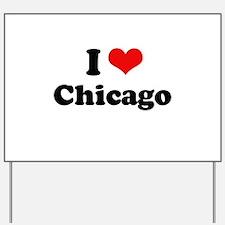 I love Chicago Yard Sign