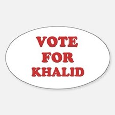 Vote for KHALID Oval Decal