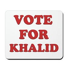 Vote for KHALID Mousepad