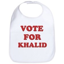 Vote for KHALID Bib