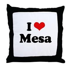 I love Mesa Throw Pillow