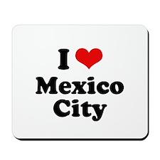 I love Mexico City Mousepad