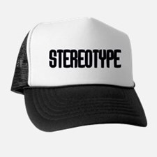 Stereotype Trucker Hat