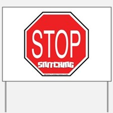 Stop The Snitching Yard Sign