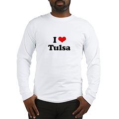 I love Tulsa Long Sleeve T-Shirt