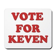 Vote for KEVEN Mousepad