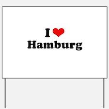 I love Hamburg Yard Sign
