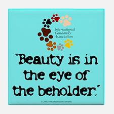 Beauty...eye...beholder Tile Coaster