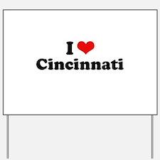 I love Cincinnati Yard Sign